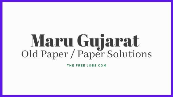 Maru Gujarat Old Paper Paper Solutions Free Job Alert Old
