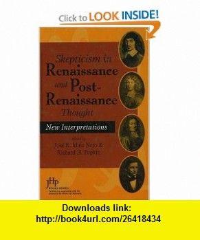 Skepticism in Renaissance and Post-Renaissance Thought New Interpretations (Jhp  Series) (9781591021568) Richard H. Popkin, Jose Raimundo Maia Neto, Jose R. Maia Neto , ISBN-10: 1591021561  , ISBN-13: 978-1591021568 ,  , tutorials , pdf , ebook , torrent , downloads , rapidshare , filesonic , hotfile , megaupload , fileserve
