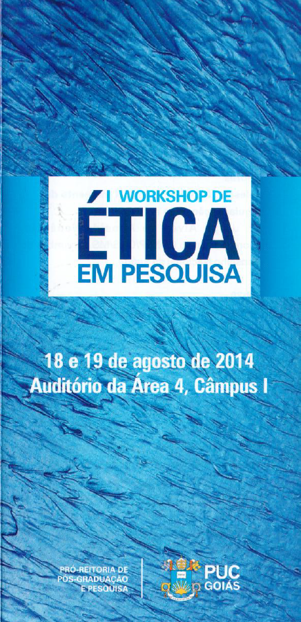 Blog do Sérgio: I Workshop de Ética em Pesquisa - PUC/GO