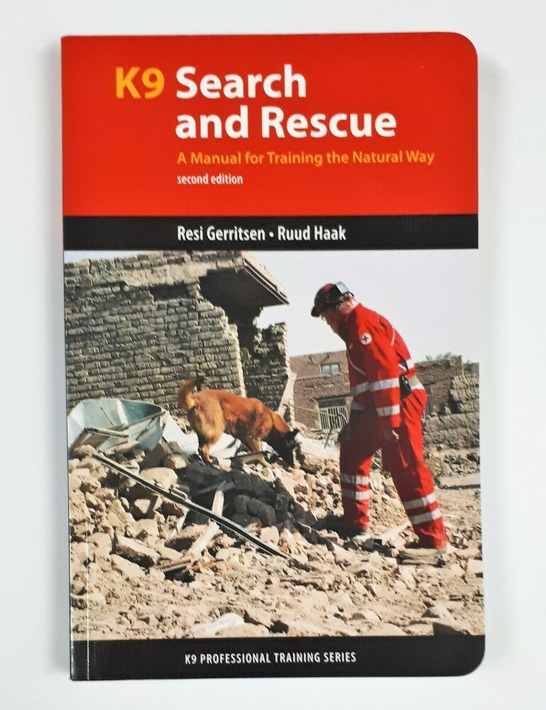 K9 Search And Rescue A Manual For Training The Natural Way