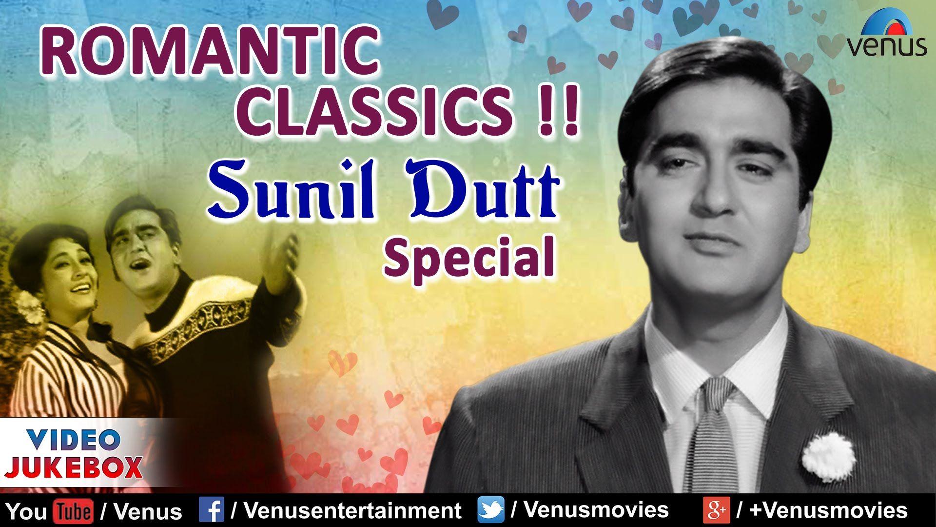Romantic Classics Sunil Dutt Evergreen Romantic Hindi Songs Video Songs 2017 Songs Bollywood Songs