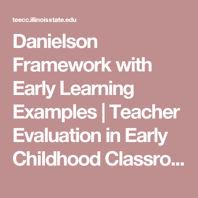 Danielson Framework With Early Learning Examples  Teacher