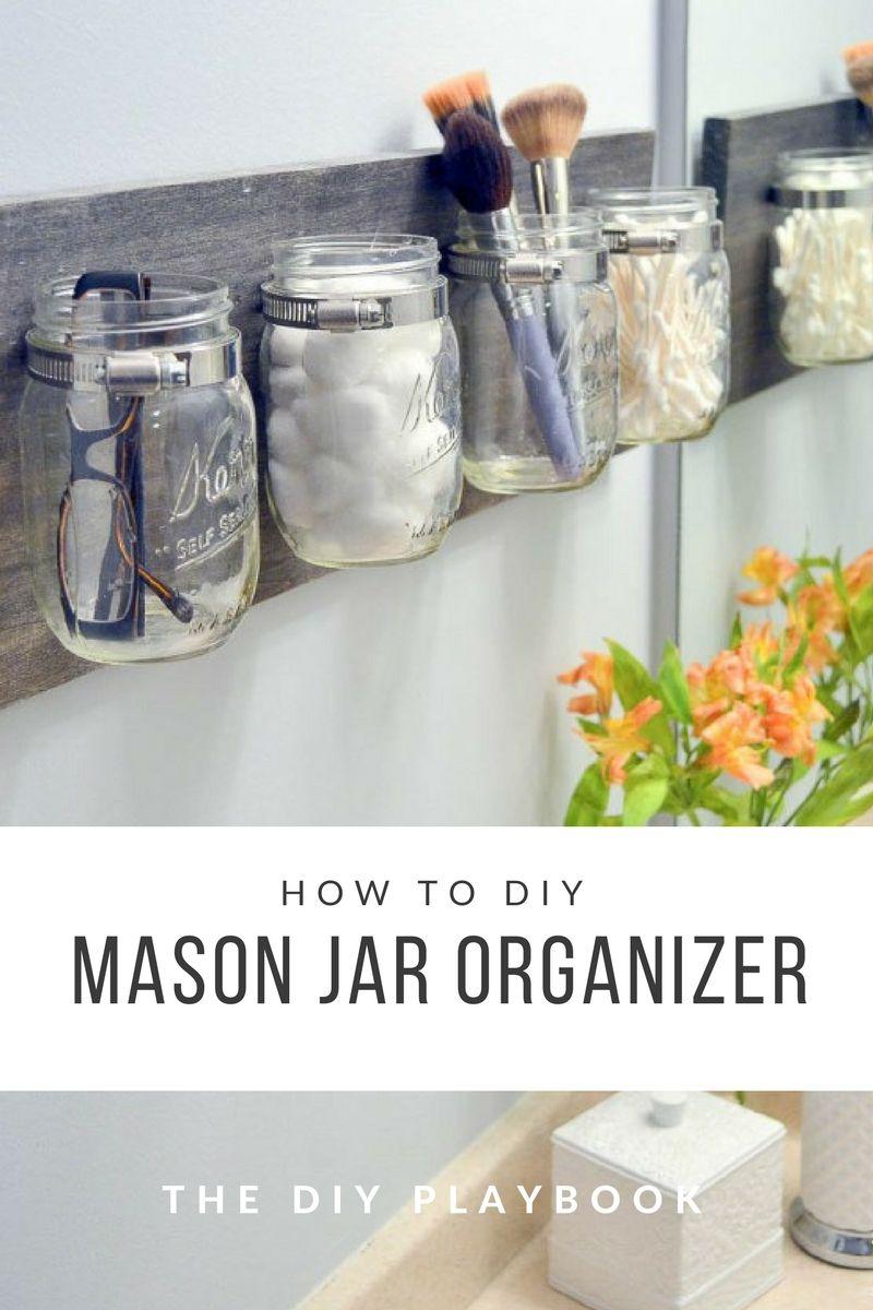 How To Create A Mason Jar Organizer For Your Bathroom Space Mason