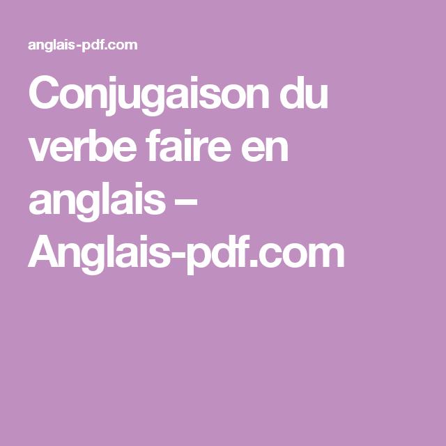 Conjugaison Du Verbe Faire En Anglais Anglais Pdf Com