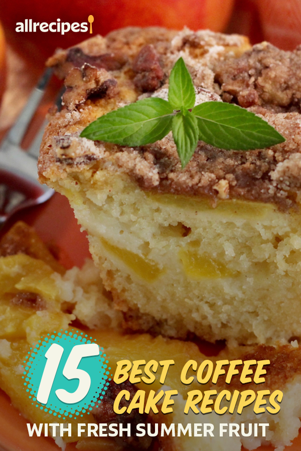 15 Best Coffee Cake Recipes with Fresh Summer Frui