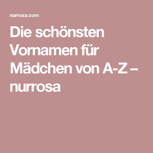Die Schonsten Vornamen Fur Madchen Von A Z Nurrosa