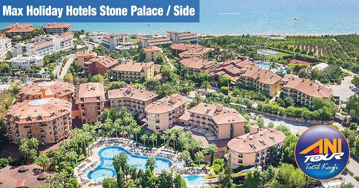 Bu Yaz Hem Eglenmek Hem Dinlenmek Icin Max Holiday Hotels Stone Palace Da Yeriniz Hazir Tatiller Yaz