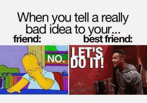 17 Life Lessons You Only Learn With A Best Friend Funny Best Friend Memes Friends Quotes Funny Best Friends Funny