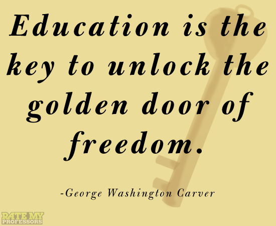 Education Is The Key To Unlock The Golden Door Of Freedom George Washington Carver More Educ George Washington Carver Quotes Education Quotes Wisdom Quotes