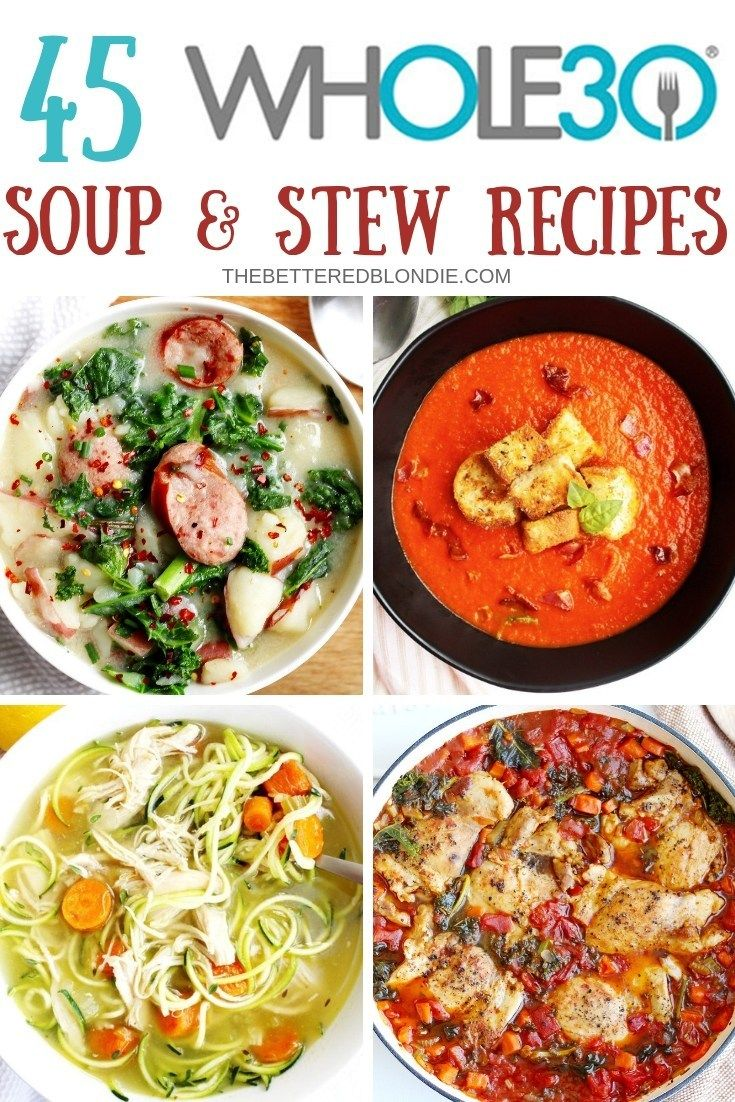 45 Whole 30 Soup & Stew Recipes #whole30recipes