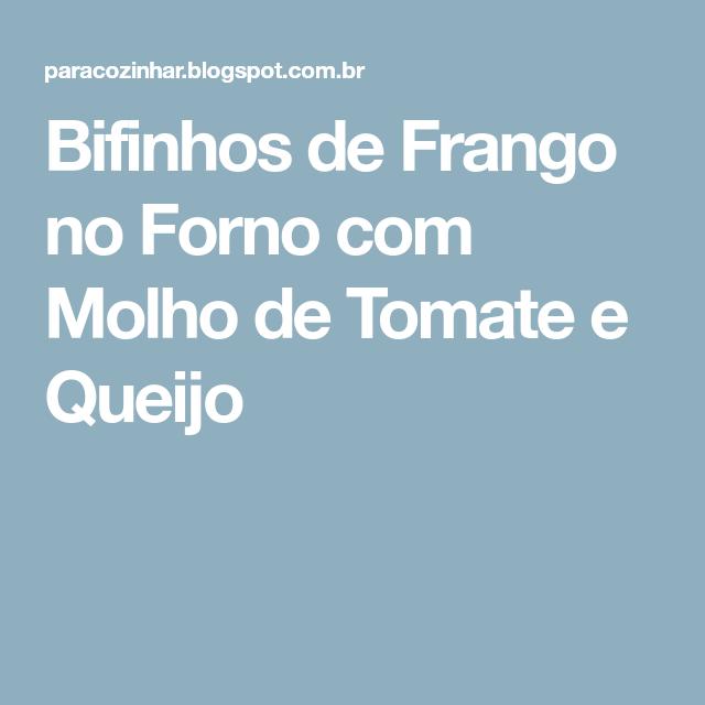 Bifinhos de Frango no Forno com Molho de Tomate e Queijo