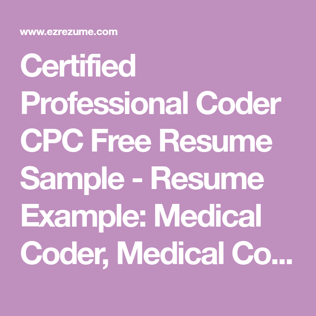 Certified Professional Coder Cpc Free Resume Sample Resume Example Medical Coder Medical Coding Resume T Medical Coder Free Resume Samples Medical Coding