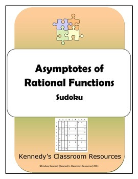 In this worksheet, students will practice asymptotes in a fun Sudoku puzzle. Concepts include: - vertical asymptotes- horizontal asymptotes- domain of a rational functionMaterials included:Sudoku puzzleSolutionsThe student directions on the puzzle state: Solve each problem and place the positive, integer solution in the indicated row and column of the puzzle.