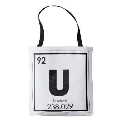 Uranium Chemical Element Symbol Chemistry Formula Tote Bag