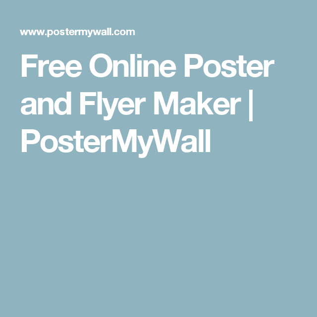 free online poster and flyer maker postermywall poster maker