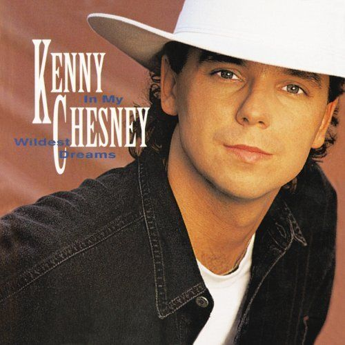 In My Wildest Dreams ~ Kenny Chesney 2b082ee3af2