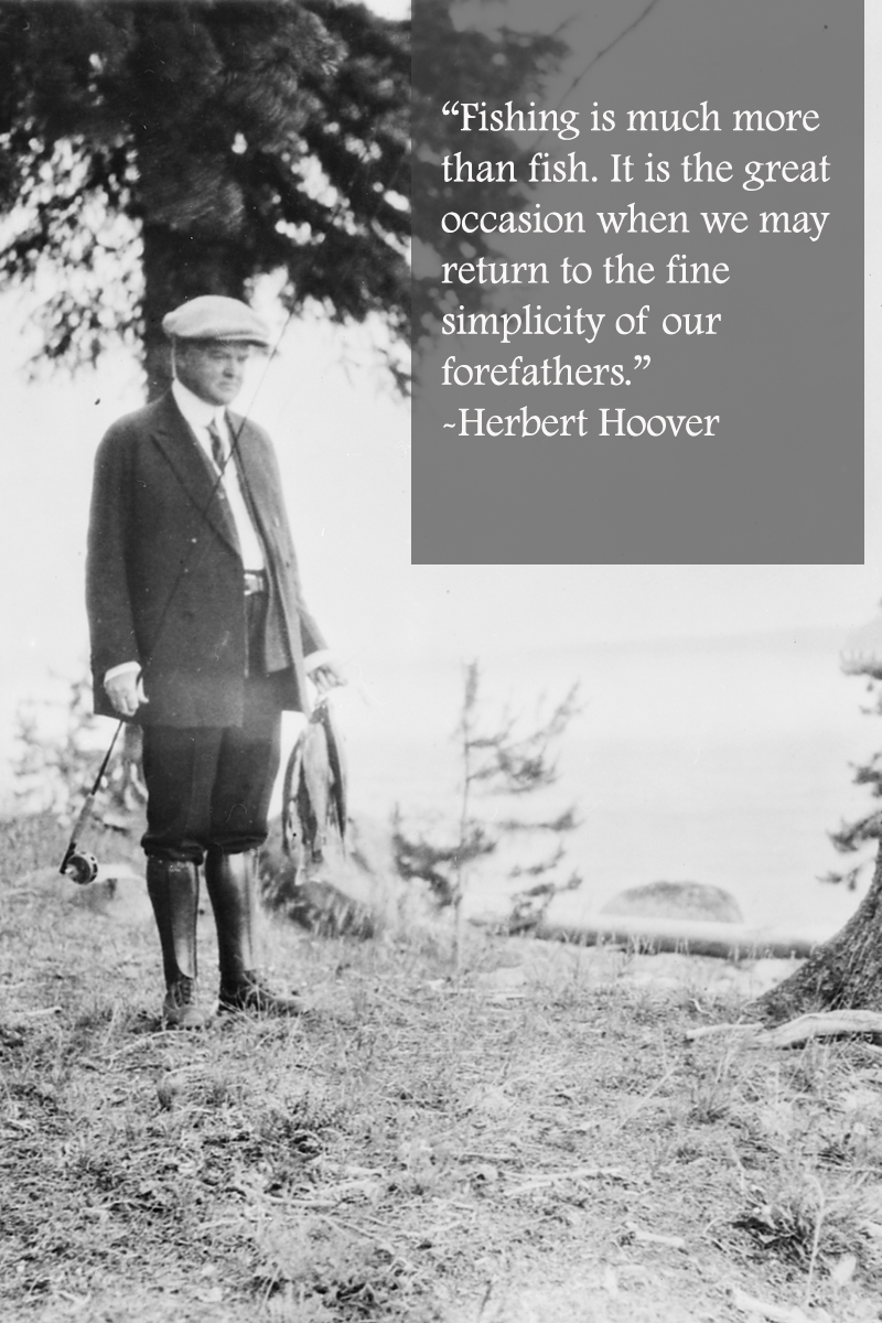 Fishing Quote From Herbert Hoover Fishing Quotes Fathers Day Quotes Usa Fishing