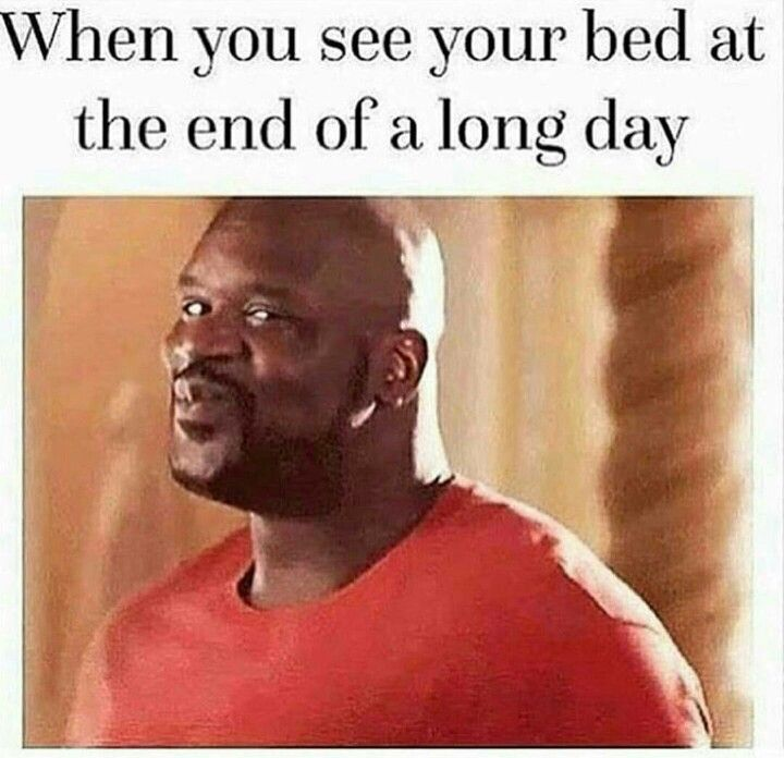 When You See Your Bed At The End Of A Long Day Christian Memes Funny Pictures Nurse Humor