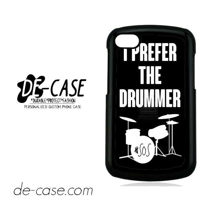 Ashton Irwin I Prefer The Drummer For Blackberry Q10 Case Phone Case Gift Present YO