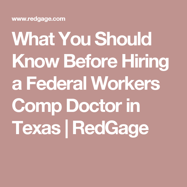 What You Should Know Before Hiring A Federal Workers Comp Doctor