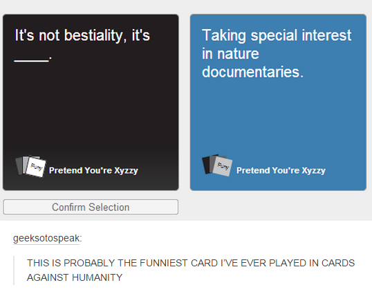 Tumblr Is Life Tumblr Is Life S Photos Funny Cards Against Humanity Funny Funny Tumblr Posts