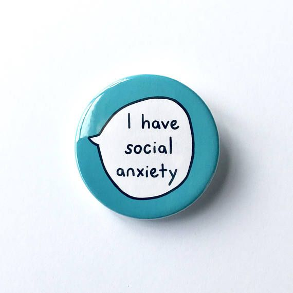 I Have Social Anxiety Pin Badge Button