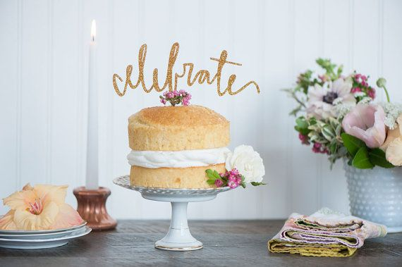 celebrate | fun cake toppers in words