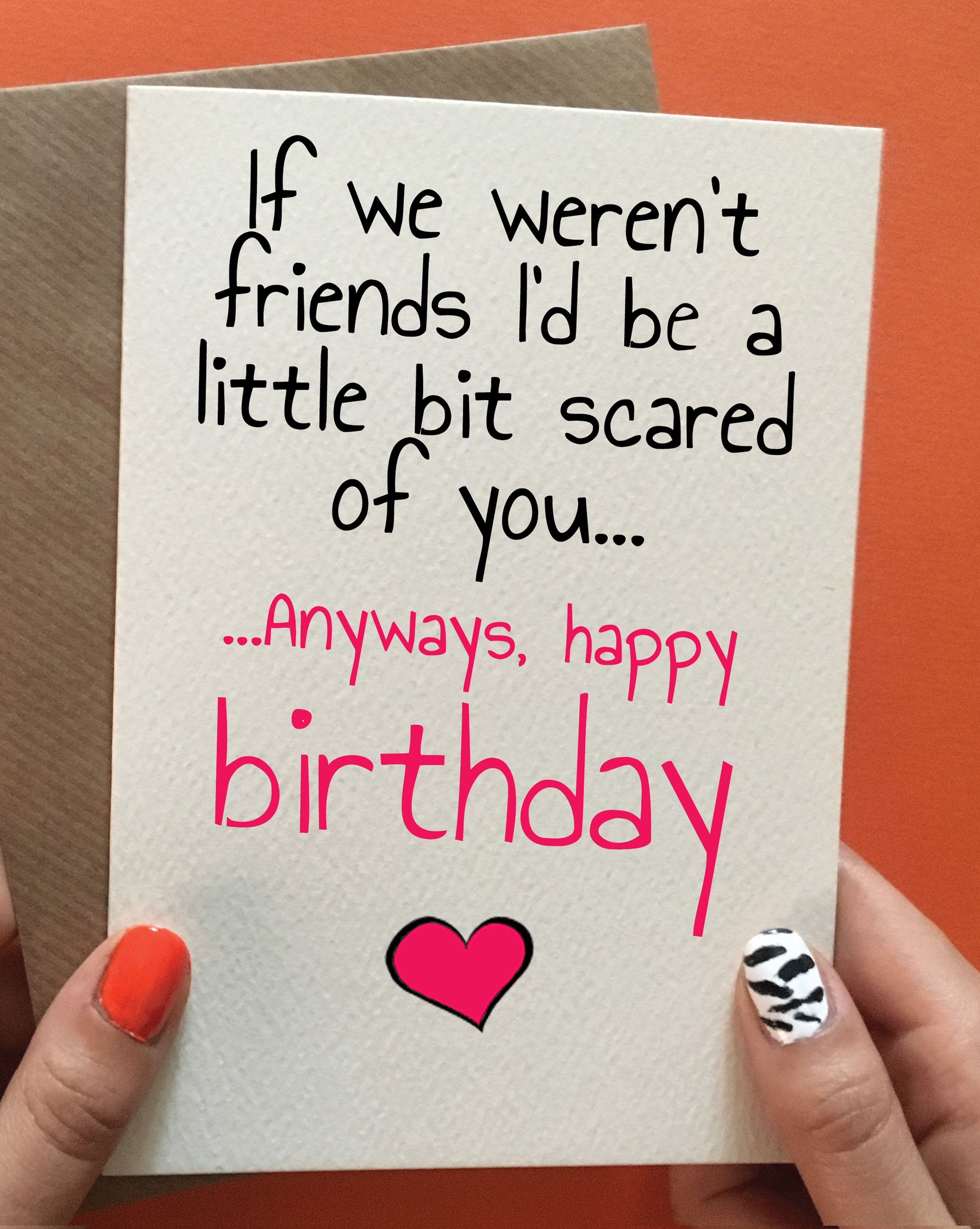 Bit Scared Best Friend Birthday Cards Cool Birthday Cards Birthday Gifts For Teens