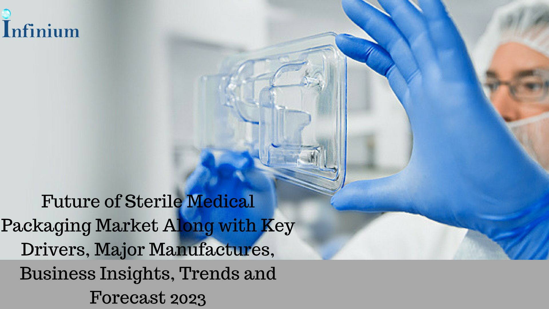 Sterile Medical Packaging Market report provides the