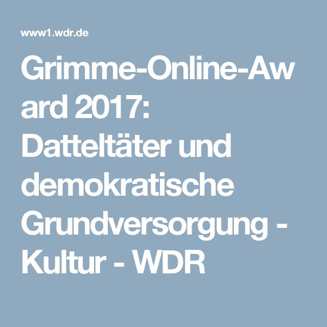 Grimme-Online-Award 2017: Datteltäter und demokratische Grundversorgung - Kultur - WDR