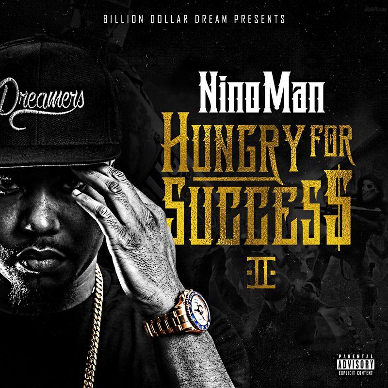 Nino Man - Hungry For Success 2  Spinrilla Nino Man - Hungry For Success 2  Spinrilla Hungry For Success Quotes hungry for success quotes