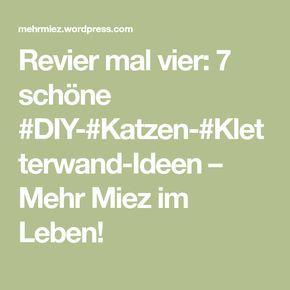 Revier mal vier: 7 schöne #DIY-#Katzen-#Kletterwand-Ideen – Mehr Miez im Leben!
