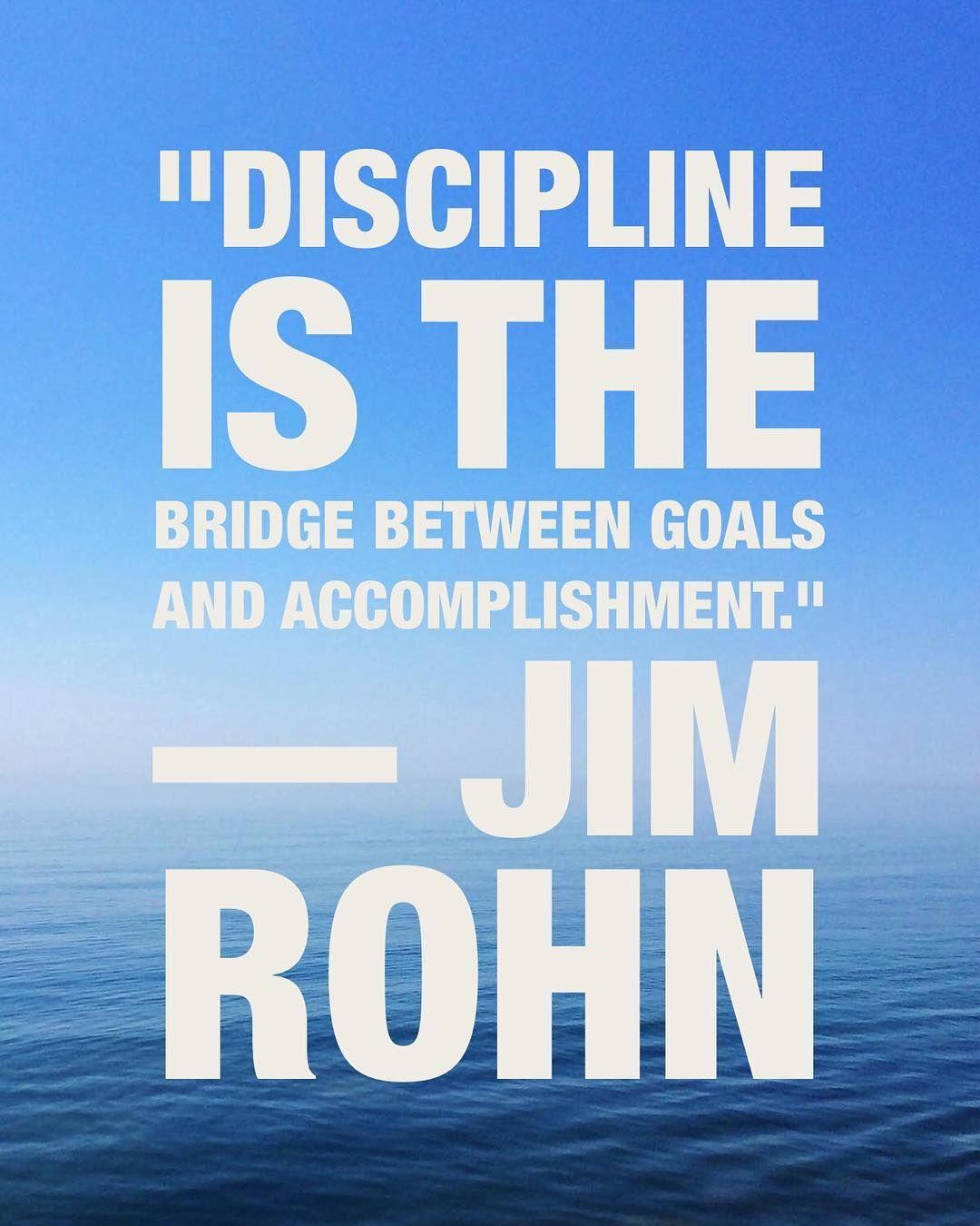 Discipline Is The Bridge Between Goals And Accomplishment Jim Rohn Dcinhometrainer Motivationalquotes Accomplishment Motivational Quotes Jim Rohn