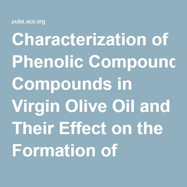 Characterization of Phenolic Compounds in Virgin Olive Oil and Their Effect on the Formation of Carcinogenic/Mutagenic Heterocyclic Amines in a Model System - Journal of Agricultural and Food Chemistry (ACS Publications)