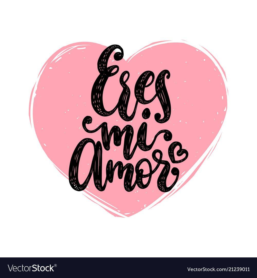 Eres mi amor hand lettering translation vector image on