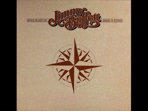 Jimmy Buffett Changes In Latitudes Changes In Attitudes Full