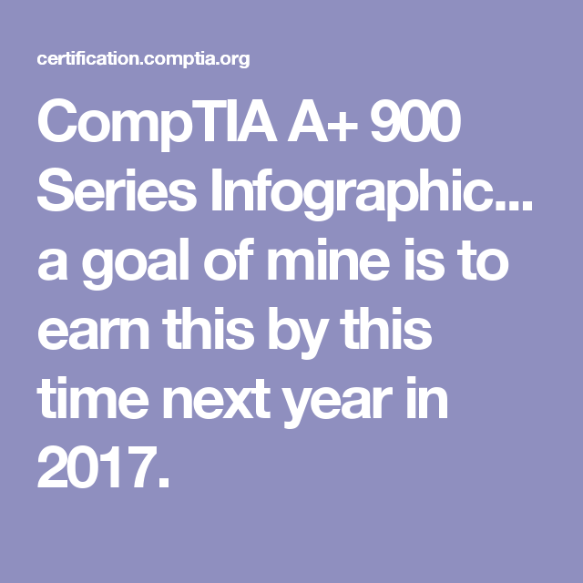 Comptia A 900 Series Infographic A Goal Of Mine Is To Earn This
