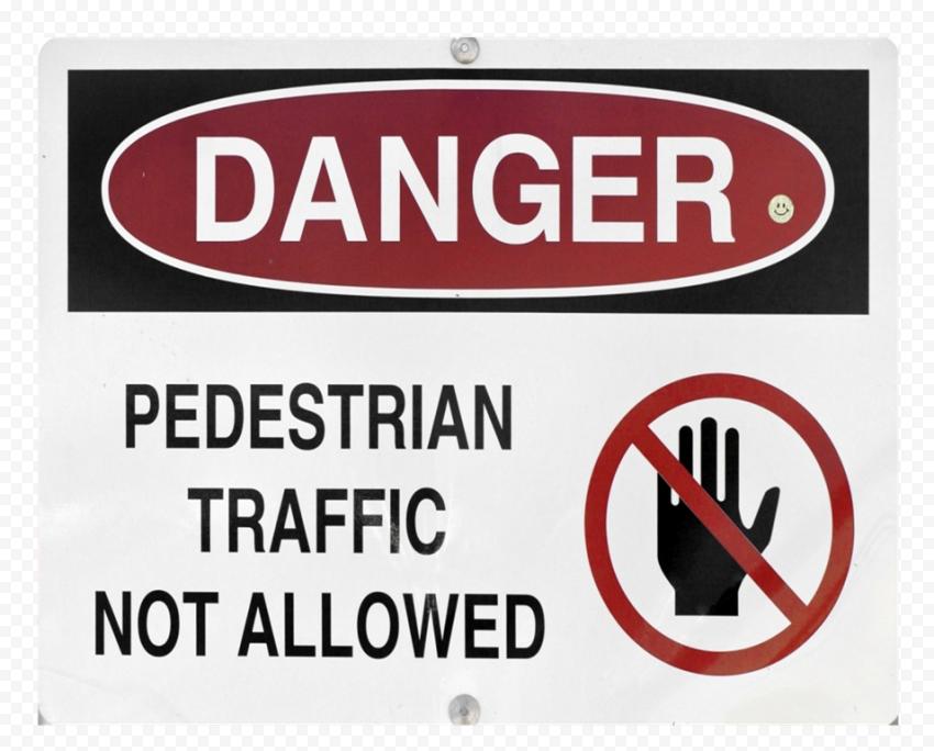 Danger Pedestrian Traffic Not Allowed Sign Caution Traffic Signs Dangerous