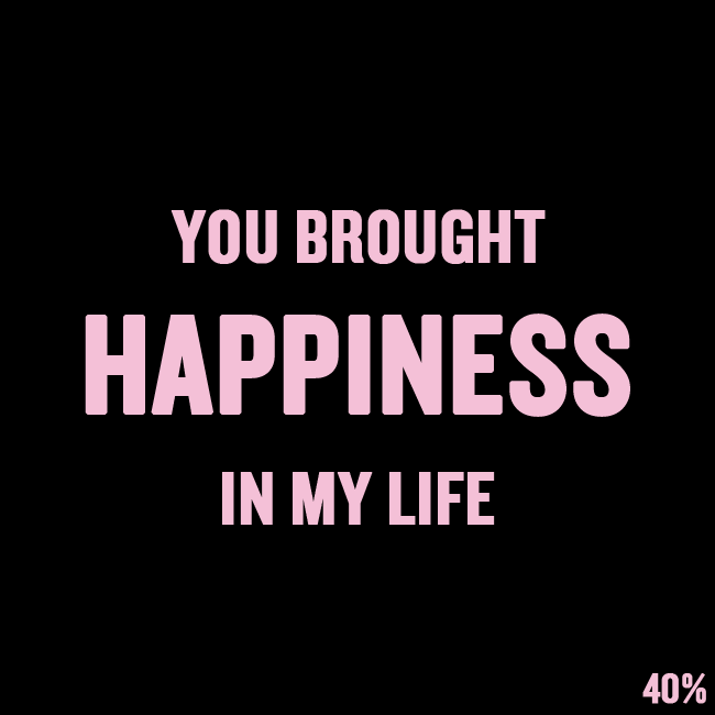 Short Love Quotes 14 You Brought Happiness In My Life Happy Life Quotes My Happiness Quotes Life Quotes