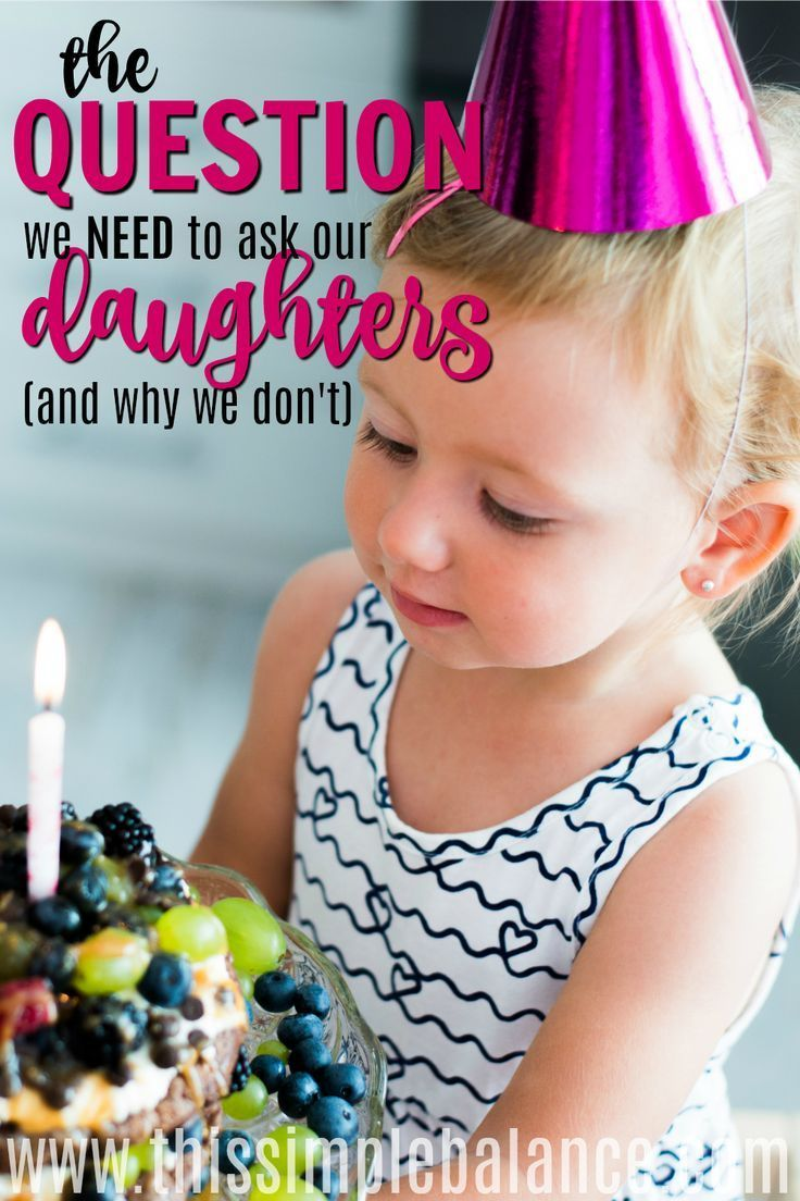 The Question We Need to Ask Our Daughters (and why we're