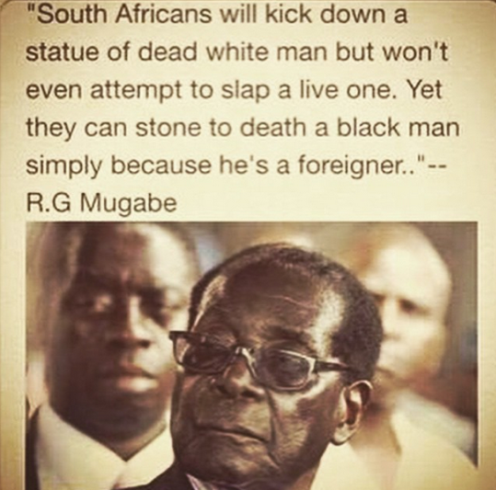 Robert Mugabe S Statement On Xenophobia In South Africa Black History Quotes Mugabe Quotes Change Quotes Job