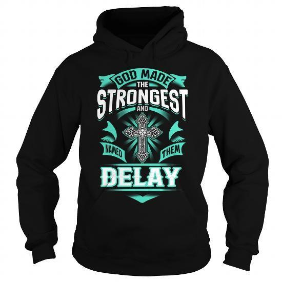 I Love DELAY DELAYYEAR DELAYBIRTHDAY DELAYHOODIE DELAY NAME DELAYHOODIES  TSHIRT FOR YOU Shirts & Tees