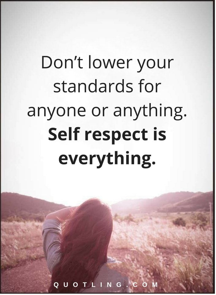 Self Respect Quotes Unique Self Respect Quotes Don't Lower Your Standards For Anyone Or . Decorating Inspiration