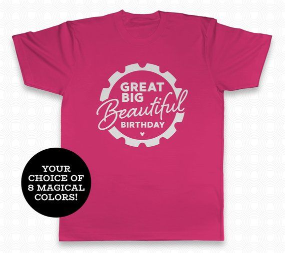 Disney Birthday Shirt For A Magical Celebration Trip To Disneyland Or Walt World With Friends Family