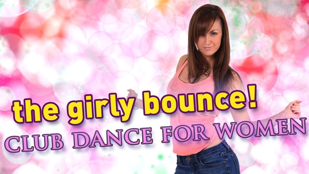 How To Dance At A Club For Women - The Girly Bounce (Beginners Lesson)