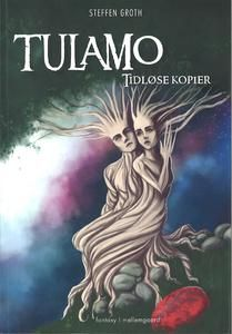 2 stars out of 10 for Tulamo - Tidsløse kopier by Steffen Groth #boganmeldelse #bookreview Read more reviews at http://www.boggnasker.dk