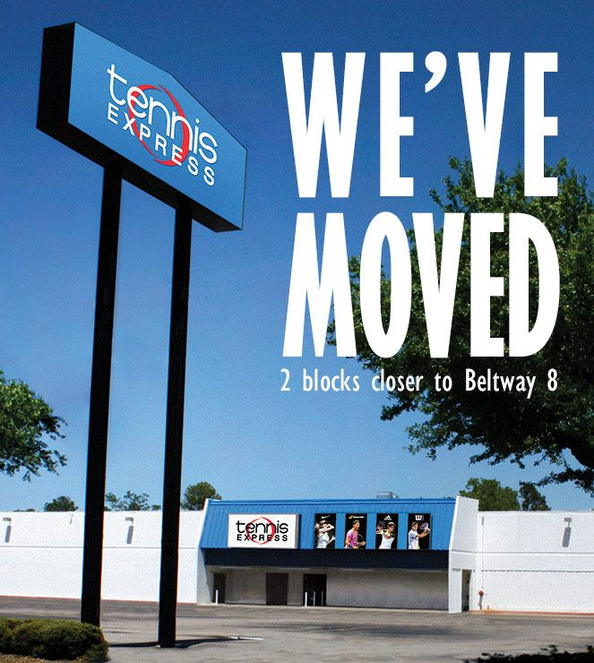 Tennis Express Has Moved To New Location In Houston Tx Order Today