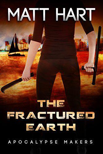 The Fractured Earth (Apocalypse Makers Book 1) by Matt Hart http://www.amazon.com/dp/B010430YPS/ref=cm_sw_r_pi_dp_NB.Mvb0CEWF7M