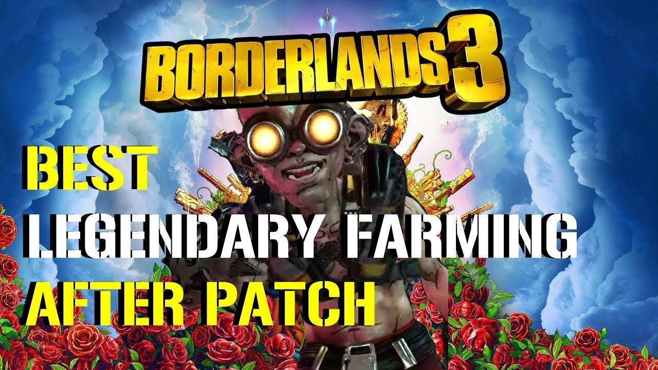 Borderlands 3 Best Legendary Farming Spots After Patch Loot Tinks C Borderlands Borderlands 3 Farm