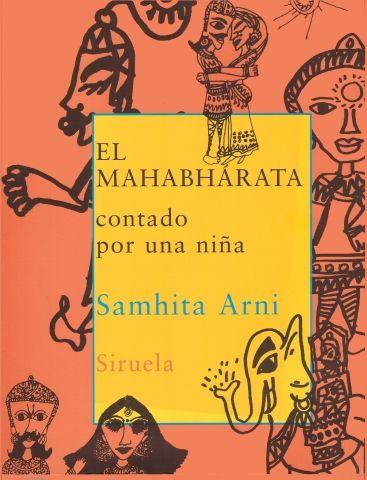 El Mahabhárata contado por una niña. Samhita Arni. Siruela (Premio Nacional de Edición en 2005).